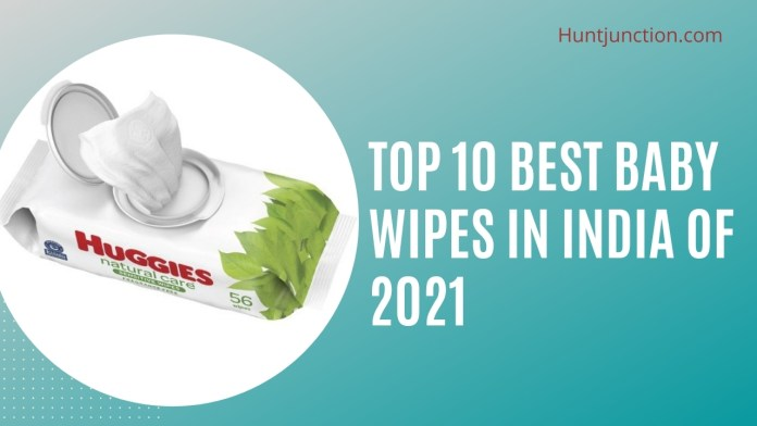 Top 10 Best Baby Wipes In India Of 2021