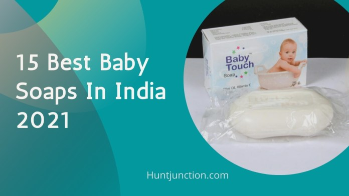 15 Best Baby Soaps In India 2021 | For New Born In India