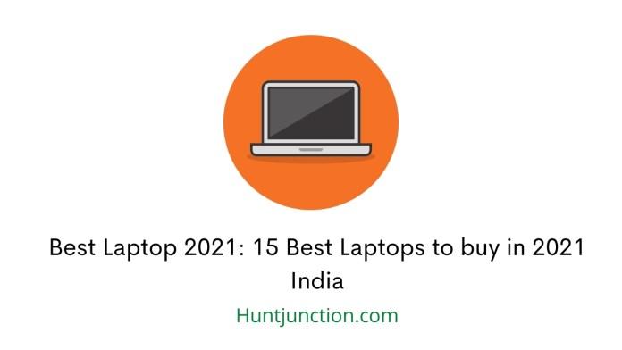 Best Laptop 2021: 15 Best Laptops to buy in 2021 India