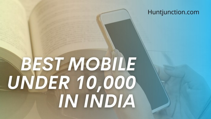 Best Mobile Under 10,000 In India