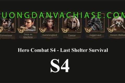 Tổng quan về Hero combat S4 trong Last Shelter Survival (Phần 5) – cam S4