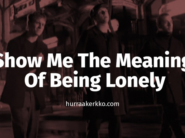 Guilty Pleasures: Show Me The Meaning Of Being Lonely