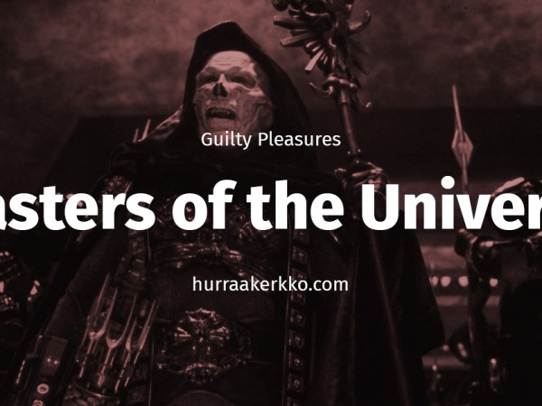 Guilty Pleasures: Masters of the Universe 1987