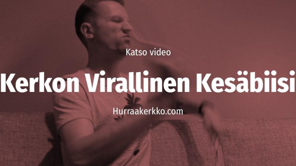 Katso video: Despacitolla vai ilman? Kerkon Virallinen Kesäbiisi 2017