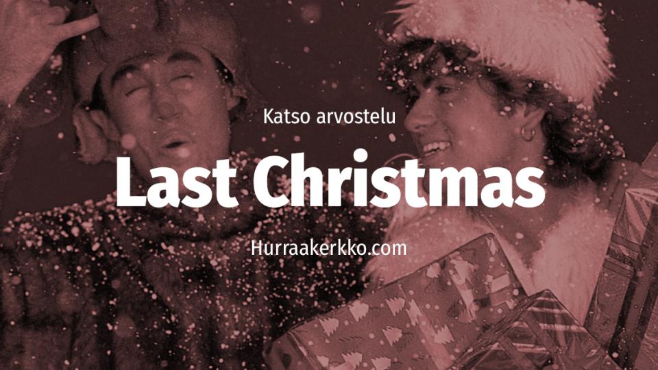 Merry Last Christmas! Katso arvostelu Wham!-hitistä