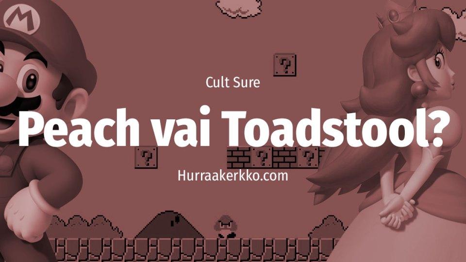 Cult Sure: Miksi Marion prinsessan nimi oli Toadstool?