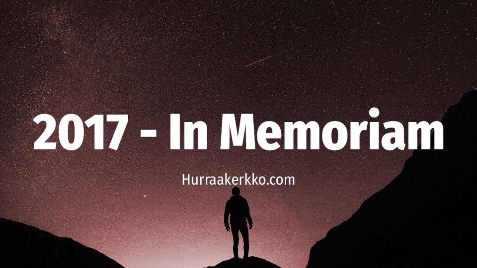 Hurraakerkon vuosi 2017 – In Memoriam