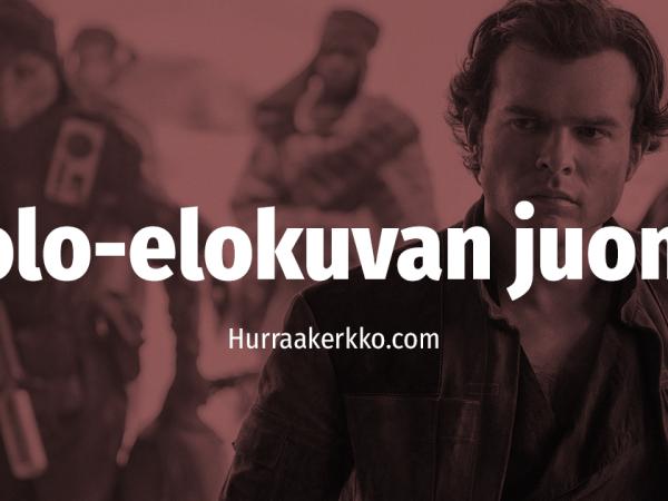 Mitä tapahtuu Star Wars -elokuvassa Solo?