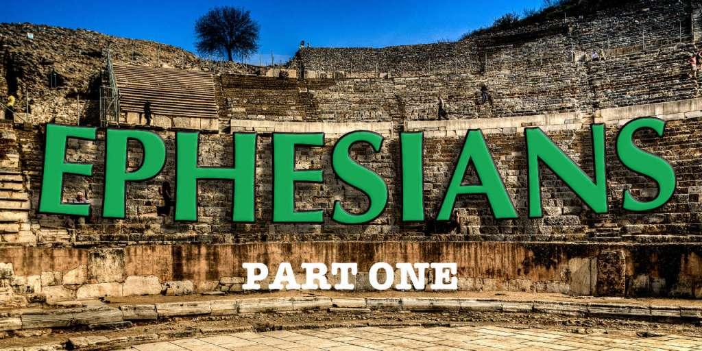 Ephesians Devotional Part 1