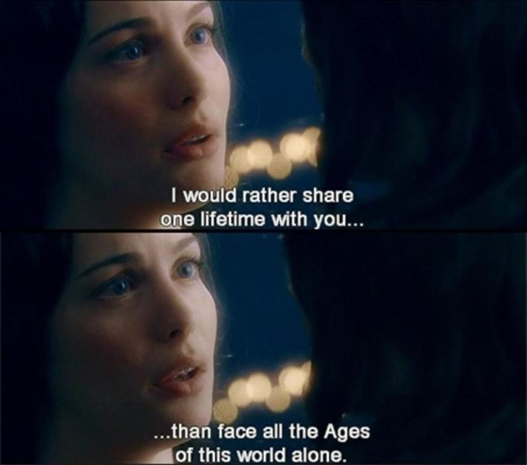 i would rather share one lifetime with you. than face all the ages of this world alone.