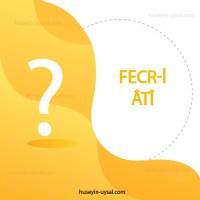 Fecr-i Ati Edebiyatı Çıkmış Sorular (2010-2019)