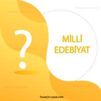 Milli Edebiyat Dönemi Çıkmış Sorular (2010-2019)