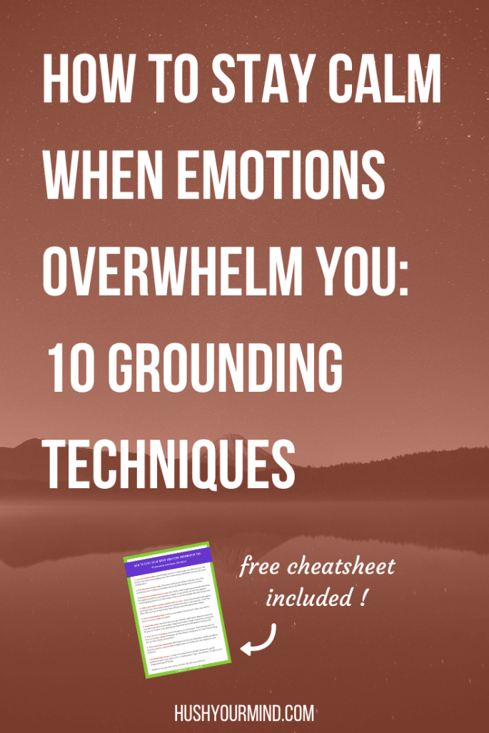 How to Stay Calm When Emotions Overwhelm You: 10 Grounding Techniques | Does your anger, sadness or fear overwhelm you? It's miserable when you have no idea how to stay calm. You say things you regret later, cry till your eyes puff up or fail to take action. Read on to discover 10 quick and easy grounding techniques to keep your cool. Free cheatsheet included.