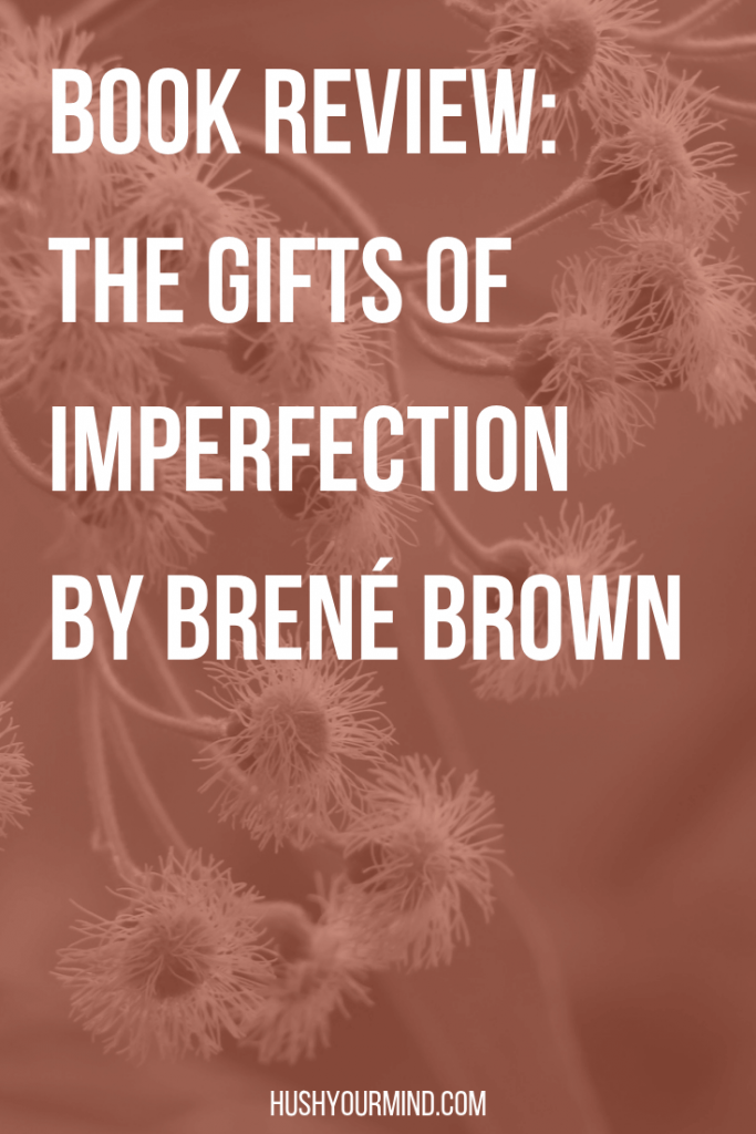 "Book Review: The Gifts of Imperfection by Brené Brown | Brené Brown studies shame, vulnerability and courage. Basically, she analyzes how people can live joyful and meaningful lives. We all worry about what others think and fear looking ""weak"" or being ridiculed. So, how can we stay true to ourselves? Discover what it takes to ""live wholeheartedly"" in this book review."