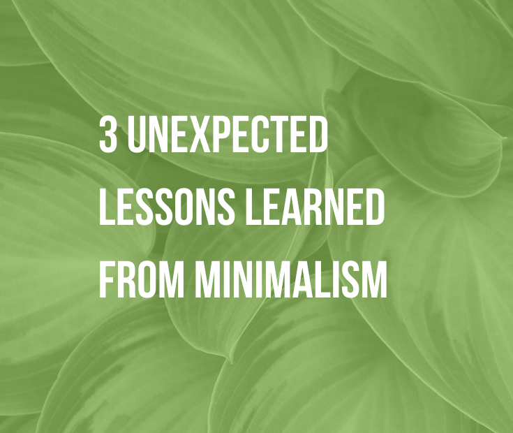 3 Unexpected Lessons Learned from Minimalism | Minimalism isn't just about decluttering... It's also about letting go of people-pleasing and limiting beliefs. Discover these 3 essential life lessons.