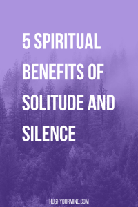 5 Spiritual Benefits of Solitude and Silence   We tend to stigmatize alone time, but spiritual teachers praise it. Studies show that it relieves stress. Find out 5 benefits of solitude and silence.