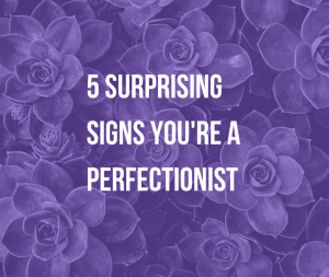 5 Surprising Signs You're a Perfectionist | Did you know perfectionism can cause anxiety and depression? Find out 5 surprising signs you're a perfectionist to let go of this toxic habit.