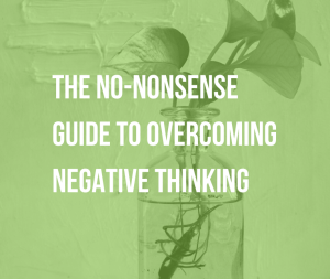 """The No-Nonsense Guide to Overcoming Negative Thinking   Negative thoughts like """"I'm not good enough"""" haunt the best of us. Find out what keeps us from being happy and how to overcome negative thinking."""
