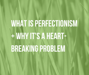 What Is Perfectionism + Why It's a Heartbreaking Problem   It's easy to mistake being a perfectionist with having all your stuff together. Learn what exactly is perfectionism and its negative impacts.