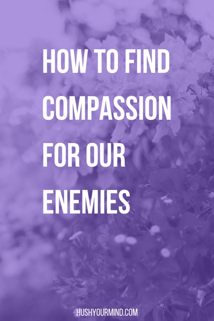 How to Find Compassion for Our Enemies | The world's future depends on all of us learning how to find compassion for our enemies. Find out what compassion truly is and how to cultivate it.