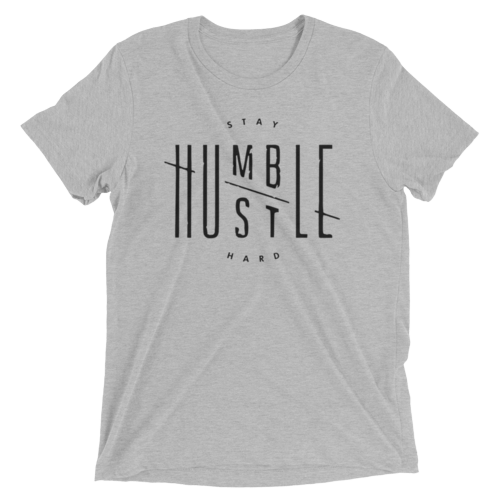 STAY HUMBLE HUSTLE HARD -Premium