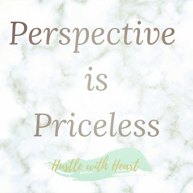 Perspective is priceless quote