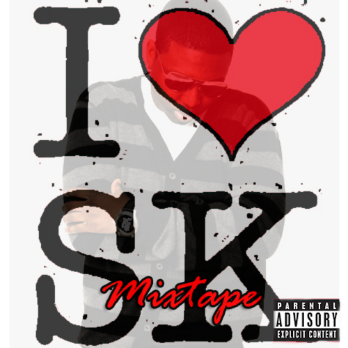 I Love SK Mixtape by SK Sounds Hosted by SK Sounds