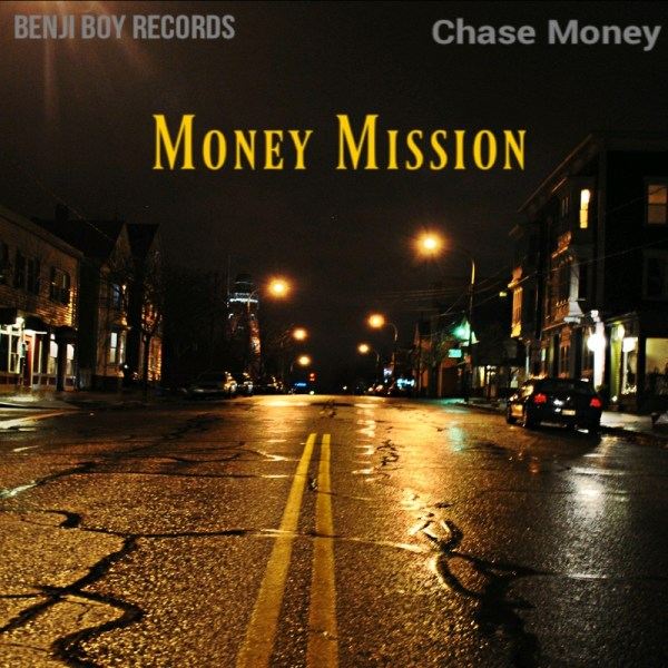 Money Mission Mixtape by Chase Money Hosted by Benji Boy