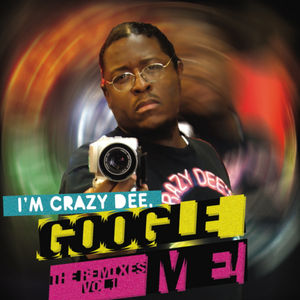 Various Artists Im Crazy Dee Google Me Hosted By