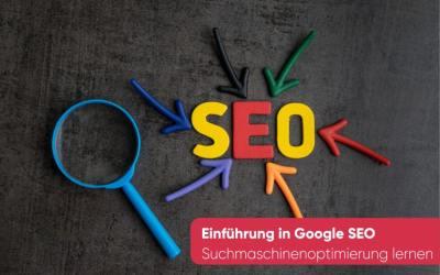 1. SEO Basics: Einführung in Google SEO
