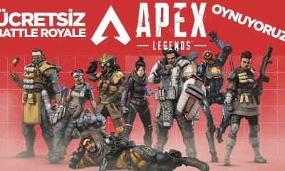 Ücretsiz Battle Royale oyunu Apex Legends oynuyoruz!