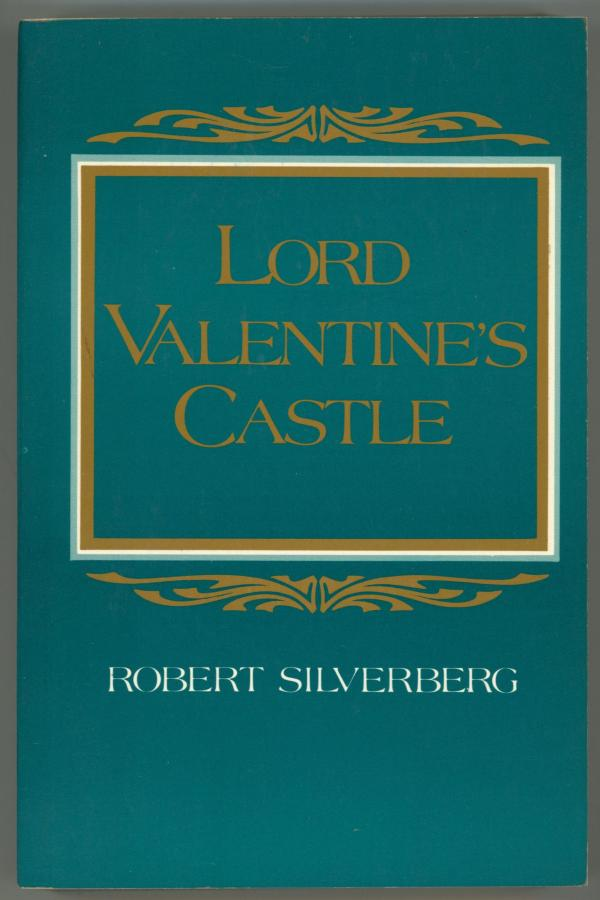 Lord Valentines Castle By Robert Silverberg Stated 1st Ed ARC