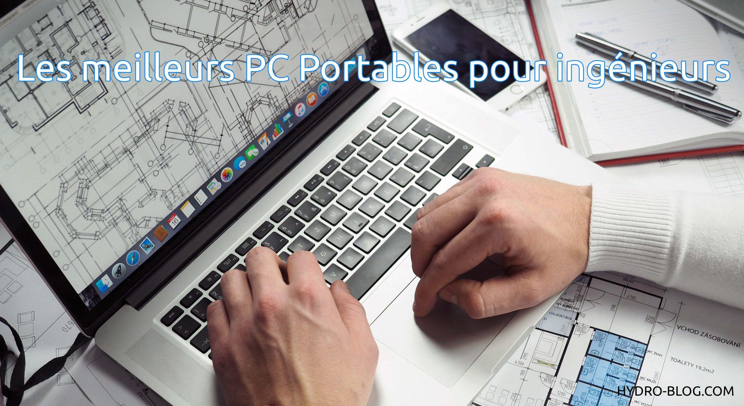 Les 5 meilleurs PC Portables pour ingénieurs (2019)