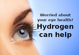 eye health - Worried about your eye health? Hydrogen can help. 1