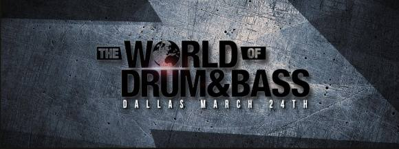 Dallas The World of Drum and Bass March 24 2016