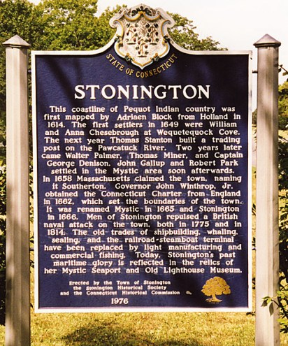 The historical marker located on Rt 1 between Mystic and Stonington tells of the founding of the town. Thomas Stanton was the second settler who came to operate a trading post on the Pawcatuck River.