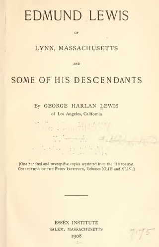 Edmund Lewis of Lynn, Massachusetts and Some of his Descendants by George Harlan Lewis (1908)