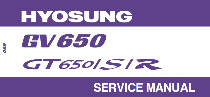 [DOWNLOAD] Service Manuals & Owners Books For Hyosung GV & GT650 - Carby & EFi