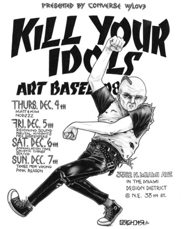 Kill Your Idols Art Basel 2008 - Punk is Dead, Punk is Everything