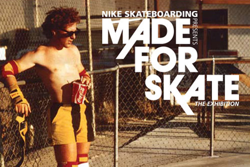 "Nike SB ""Made for Skate"" Exhibition & Pop-Up Shop"