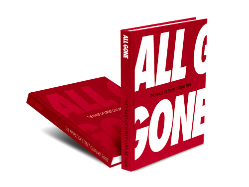 """All Gone"" - The Finest of Street Culture 2008"