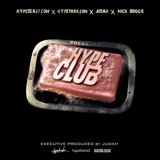 HYPEBEAST x Hypetrak x Judah x Mick Boogie Presents - Hype Club