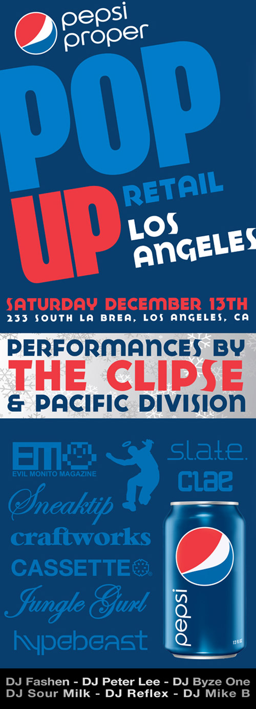 Union LA x The Clipse x HYPEBEAST: Pepsi Proper Los Angeles 12-13-08