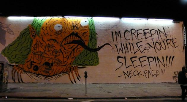 """Neck Face """"I'm Creepin While You're Sleepin!!!"""""""