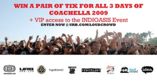 Loudcrowd & URB Magazine | Win Free Tickets to Coachella 2009 Contest