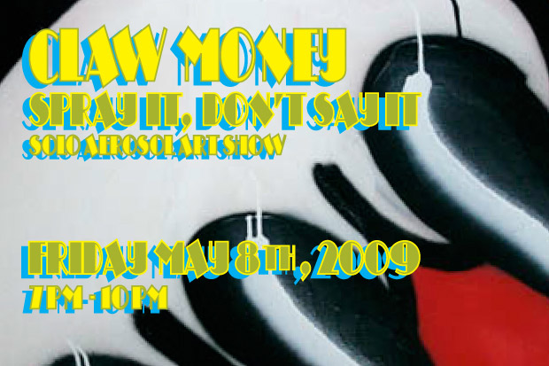 Claw Money | Spray It, Don't Say It Exhibition
