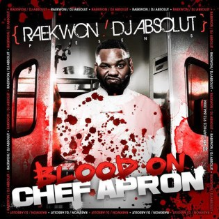 Raekwon & DJ Absolut - Blood on Chef's Apron (Mixtape)
