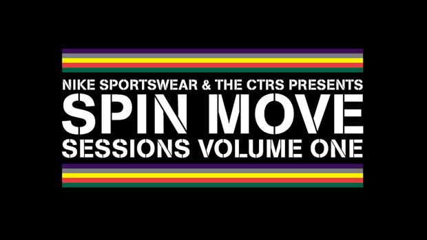 Nike Sportswear & The CTRS Presents Spin Move Sessions Volume One