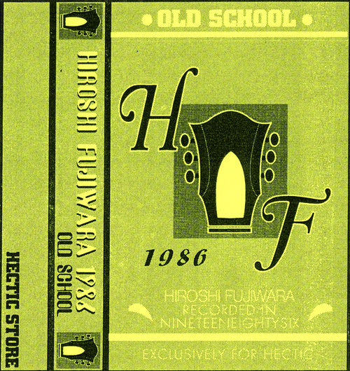 Hiroshi Fujiwara 1986 for HECTIC Mixtape