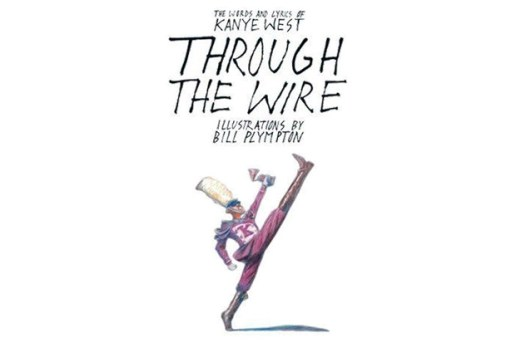 "Kanye West & Bill Plympton present ""Through The Wire"" - The Words and Lyrics of Kanye West"